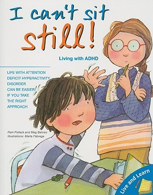 I Can't Sit Still!: Living with ADHD (Live and Learn Series)