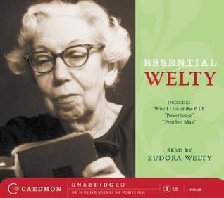 Essential Welty CD: Why I Live at the P.O., A Memory, Powerhouse and Petrified Man