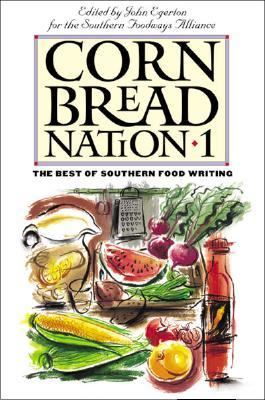 Cornbread Nation 1: The Best of Southern Food Writing