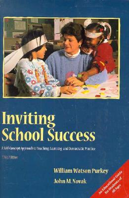 Inviting School Success: A Self-Concept Approach to Teaching, Learning, and Democratic Practice