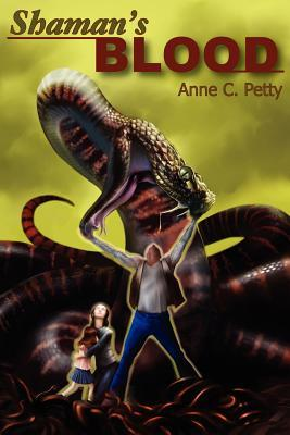 Shaman's Blood by Anne C. Petty