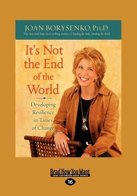 It's Not the End of the World: Developing Resilience in Times of Change (Large Print 16pt)