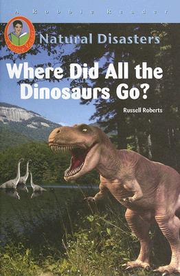 Where Did All The Dinosaurs Go? (Natural Disasters)