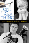 One True Thing by Piper Vaughn