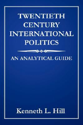 Twentieth Century International Politics: An Analytical Guide