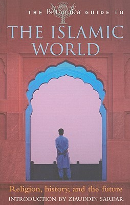 The Britannica Guide to the Islamic World Britannica Guides