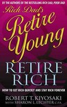 Rich Dad's Retire Young, Retire Rich by Robert T. Kiyosaki