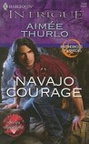Navajo Courage by Aimee Thurlo