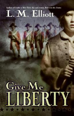 Give Me Liberty by Laura Malone Elliott