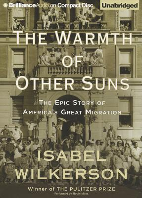 Warmth of Other Suns, The: The Epic Story of America's Great Migration