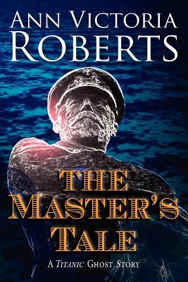 The Master's Tale by Ann Victoria Roberts