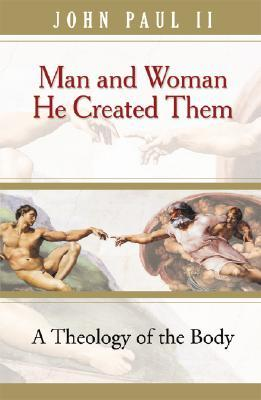 Man and Woman He Created Them by Pope John Paul II