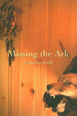 Missing the Ark by Catherine Kidd