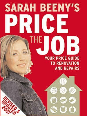 Sarah Beeny's Price the Job. by Sarah Beeny