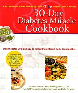 The 30-Day Diabetes Miracle Cookbook by Bonnie House