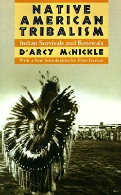 Native American Tribalism by D'Arcy McNickle