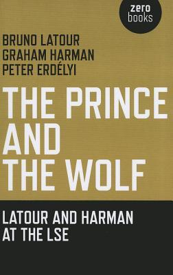 The Prince and the Wolf by Bruno Latour