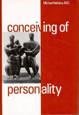 Conceiving of Personality by Michael Robbins