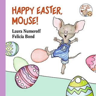 Happy Easter, Mouse! by Laura Joffe Numeroff