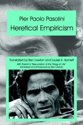 Heretical Empiricism by Pier Paolo Pasolini