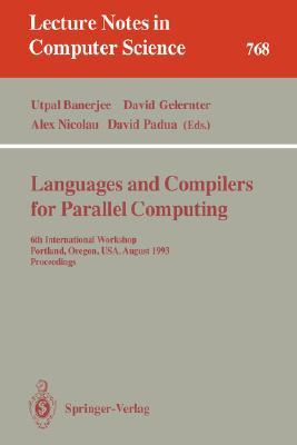 Languages and Compilers for Parallel Computing: Fourth International Workshop, Santa Clara, California, USA, August 7-9, 1991. Proceedings