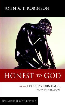 Honest to God, 40th Anniversary Edition by John A.T. Robinson