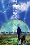 The Sky Inside by Clare B. Dunkle
