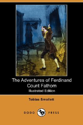 The Adventures of Ferdinand Count Fathom (Illustrated Edition) by Tobias Smollett