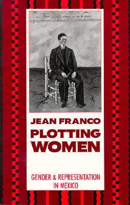 Plotting Women by Jean Franco