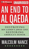 End to al-Qaeda, An: Destroying Bin Laden's Jihad and Restoring America's Honor