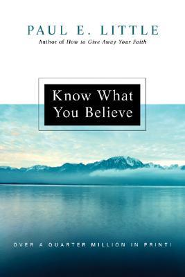 Download free Know What You Believe PDF by Paul E. Little, James F. Nyquist
