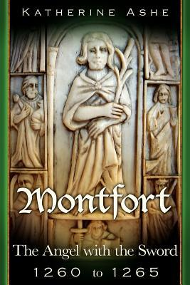 Review Montfort: The Angel with the Sword - 1260 to 1265 (Montfort The Founder of Parliament #4) by Katherine Ashe PDF