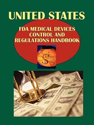 Us FDA Medical Devices Control and Regulations Handbook