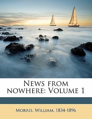 News from Nowhere: Volume 1