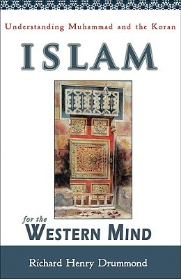 Islam for the Western Mind by Richard Henry Drummond