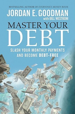 Master Your Debt by Jordan E. Goodman