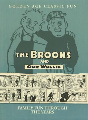 The Broons and Oor Wullie: Family Fun Through the Years (The Broons)
