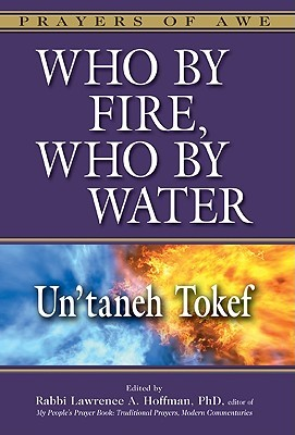 Who By Fire, Who By Water: Un'taneh Tokef