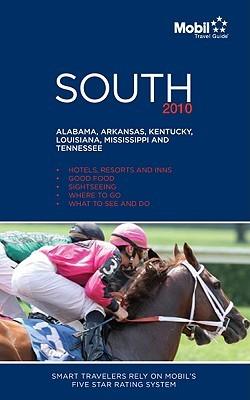 South Regional Guide 2010 (Mobil Travel Guides by Mobil