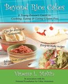 Beyond Rice Cakes: A Young Person's Guide to Cooking, Eating & Living Gluten-Free
