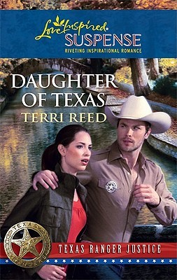 Daughter of Texas (Steeple Hill Love Inspired Suspense #228)(... by Terri Reed
