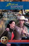 Daughter of Texas (Steeple Hill Love Inspired Suspense #228)(Texas Ranger Justice, #1).
