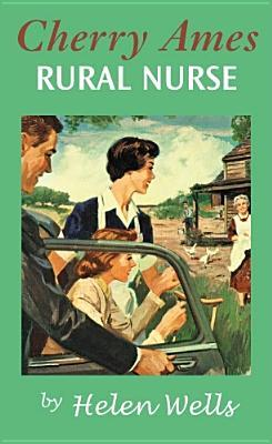 Review Cherry Ames, Rural Nurse (Cherry Ames #22) by Helen Wells PDF