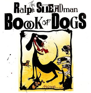 The Ralph Steadman Book of Dogs by Ralph Steadman