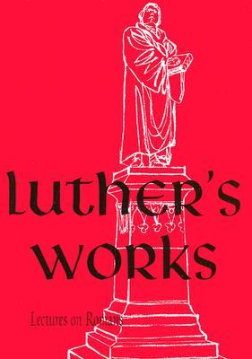 Lectures on Romans, Glosses and Schoilia (Luther