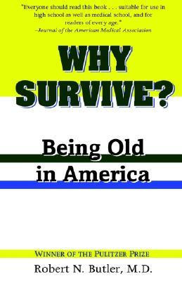 Why Survive?: Being Old in America