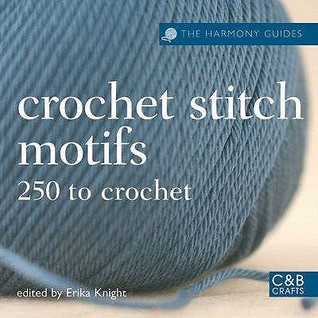 Edgings And Finishing Stitches: 250 To Crochet (Harmony Guides)