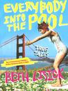Everybody into the Pool by Beth Lisick
