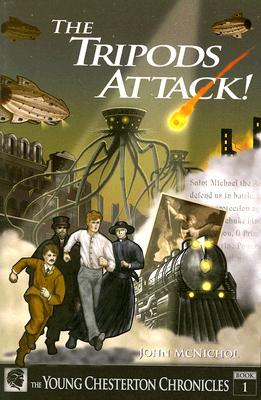 The Tripods Attack! (The Young Chesterton Chronicles)