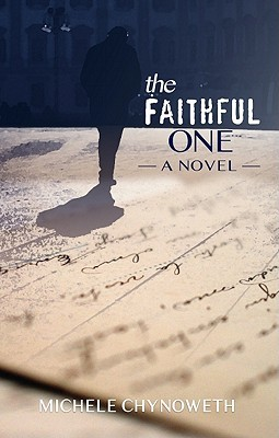 The Faithful One by Michele Chynoweth